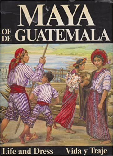 The Maya of Guatemala: Life and Dress (English and Spanish Edition): Carmen L. Pettersen: 9780295955377: Amazon.com: Books