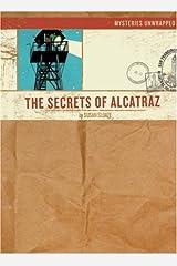 Mysteries Unwrapped: The Secrets of Alcatraz Paperback