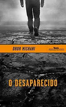 O desaparecido: Avraham Avraham, a primeira investigação por [Mishani, Dror]