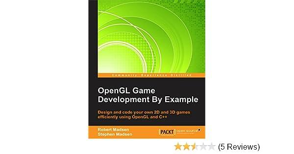 Amazon com: OpenGL Game Development By Example eBook: Robert Madsen