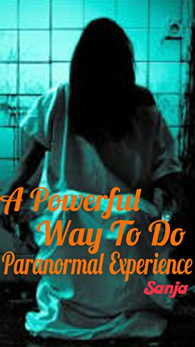A powerful way to do paranormal experience: A powerful way to do paranormal experience (English Edition)