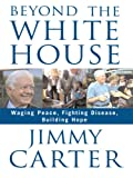 Beyond the White House, Jimmy Carter, 1410402703