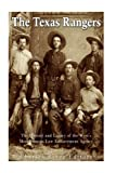 The Texas Rangers: The History and Legacy of the West s Most Famous Law Enforcement Agency