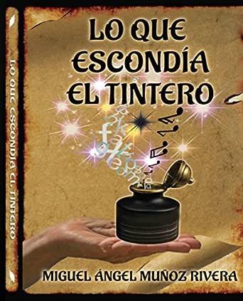 LO QUE ESCONDÍA EL TINTERO eBook: Muñoz Rivera, Miguel Ángel ...