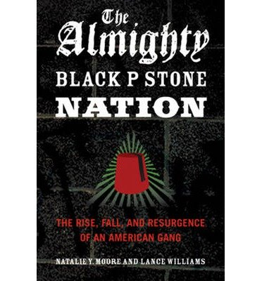 The Almighty Black P Stone Nation : The Rise, Fall, and Resurgence of an American Gang(Paperback) - 2012 Edition pdf epub