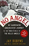 img - for No Angel: My Harrowing Undercover Journey to the Inner Circle of the Hells Angels book / textbook / text book