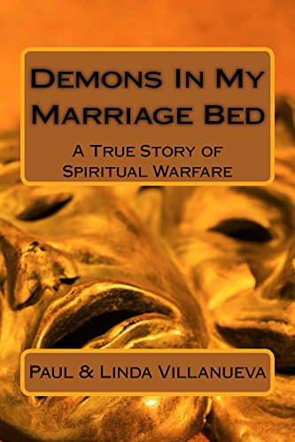 Demons in My Marriage Bed: A True Story of Spiritual Warfare