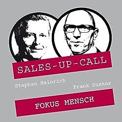 Fokus Mensch (Sales-up-Call)