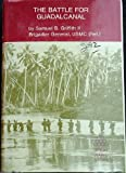 The Battle for Guadalcanal, Samuel B. Griffith, 0933852045