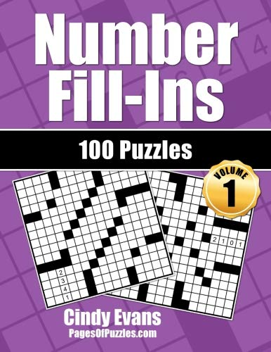 Number Fill-Ins - Volume 1: 100 Fun Crossword-style Fill-In Puzzles With Numbers Instead of Words (Number Puzzle Fun)