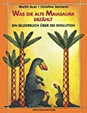 Was die alte Maiasaura erzählt: Ein Bilderbuch über die Evolution (German Edition)