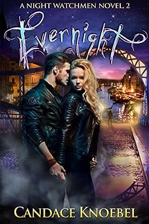 Ebook Everlasting Night Watchmen 1 By Candace Knoebel