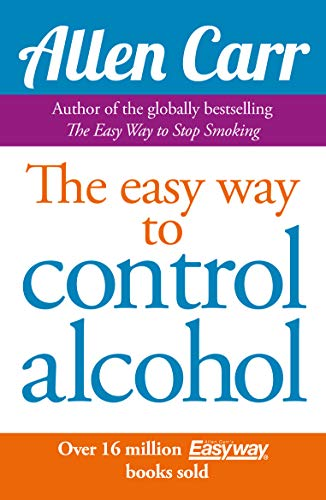 Allen Carr's Easyway to Control Alcohol (Best Way To Stop Drinking)