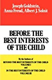 Before the Best Interests of the Child, Joseph Goldstein, 0029123909