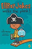 Ellray Jakes Walks the Plank  (EllRay Jakes, Book 3)