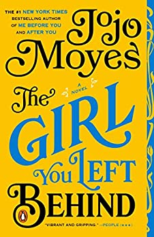 The Girl You Left Behind: A Novel by [Moyes, Jojo]