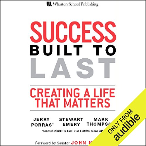Success Built to Last: Creating a Life that Matters ()