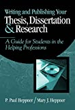 Writing and Publishing Your Thesis, Dissertation, and Research: A Guide for Students in the Helping Professions (Research, Statistics, & Program Evaluation) by  Puncky Paul Heppner in stock, buy online here