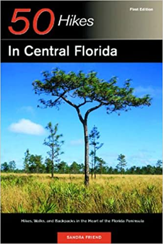 ~TOP~ 50 Hikes In Central Florida: Hikes, Walks, And Backpacks In The Heart Of The Peninsula. codigo Trabajos family number Green senal Justin