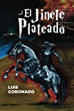 El Jinete Plateado (Spanish Edition)