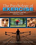 img - for The Psychology of Exercise: Integrating Theory and Practice, Third Edition by Curt Lox (2010-06-15) book / textbook / text book