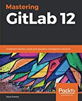 Mastering GitLab 12 Front Cover