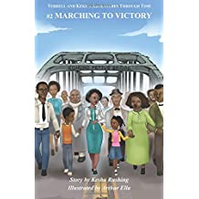 Terrell and Keke's Adventures Through Time: #2 Marching to Victory (Volume 1)