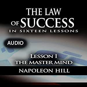 Law of Success - Lesson I - The Master Mind Audiobook