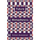 Future Metaphysics (Theory Redux)