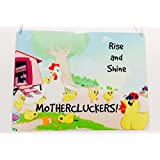 Rise and shine mothercluckers, chicken and hen lover, metal hanging sign, present, gift, made to order by the T bird