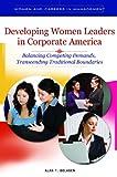 Developing Women Leaders in Corporate America, Alan T. Belasen, 031339573X