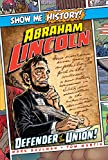 Abraham Lincoln: Defender of the Union! (Show Me History!) (English Edition)