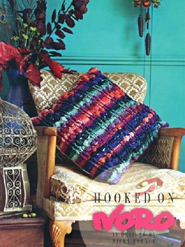 Pattern Book, Hooked on Noro by Nicki Trench