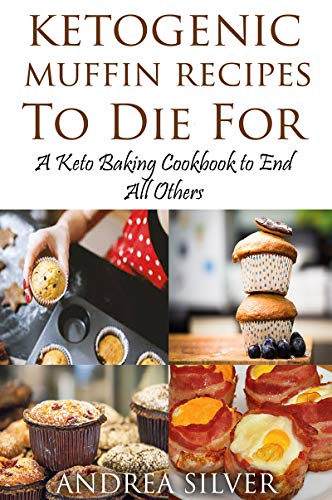 Ketogenic Muffin Recipes Die Cookbook ebook product image