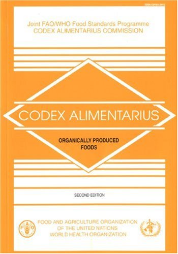 Organically Produced Foods: Joint FAO/WHO Food Standards Programme. Codex Alimentarius Commission