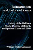 Reincarnation and the Law of Karma, William Walker Atkinson, 1440489092