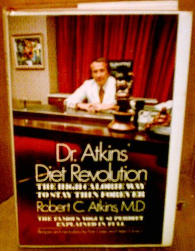 - Dr. Atkins' Diet Revolution: The High Calorie Way to Stay Thin Forever (1972 Edition)