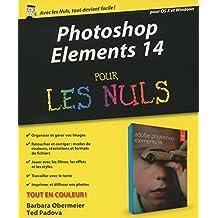 Photoshop Elements 14 pour les Nuls: Pour OS X et Windows
