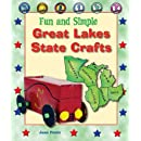 Fun and Simple Great Lakes State Crafts: Michigan, Ohio, Indiana, Illinois, Wisconsin, and Minnesota (Fun & Simple State Crafts)