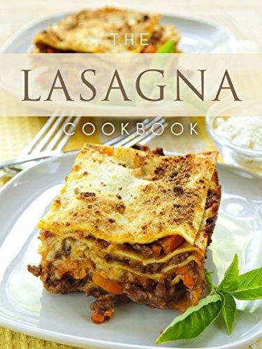 The Lasagna Cookbook: Top 50 Most Delicious Lasagna Recipes (Recipe Top 50's Book 107) by Julie Hatfield