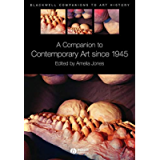 A Companion to Contemporary Art Since 1945 (Blackwell Companions to Art History Book 2)