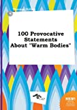 100 Provocative Statements about Warm Bodies