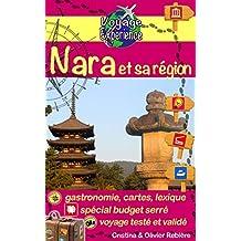 Japon: Nara et sa région: Partez découvrir un Japon inattendu dans cette escapade Nature et Temples! (Voyage Experience t. 8) (French Edition)