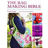 The Bag Making Bible: The Complete Guide to Sewing and Customizing Your Own Unique Bagsby Amy Butler