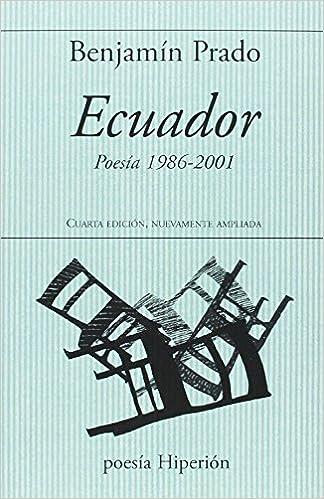 Ecuador: Poesía 1986-2001. Cuarta edición, nuevamente ampliada. poesía Hiperión: Amazon.es: Benjamín Prado: Libros