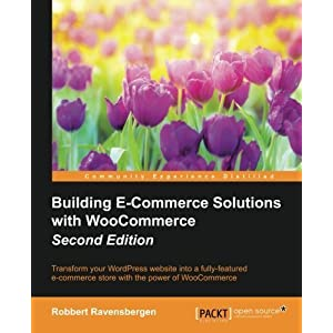 Building E-Commerce Solutions with WooCommerce - Second Edition by Robbert Ravensbergen (2015-12-30)