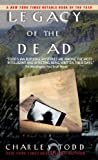 By Charles Todd - Legacy of the Dead (First Printing) (4/29/01) by  Charles Todd in stock, buy online here