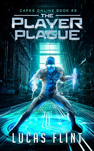 The Player Plague: A Superhero LitRPG Adventure (Capes Online Book 2)