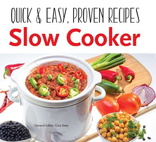 (Slow Cooker: Quick & Easy Recipes (Quick & Easy, Proven Recipes))