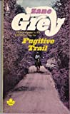 The Fugitive Trail, Zane Grey, 0671506587